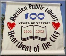 Meriden Public Library / Heartbeat of the City 100 years of service 1903-2003 banner